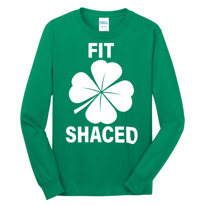 Fit Shaced Funny Irish Drinking Party Long Sleeve Shirt