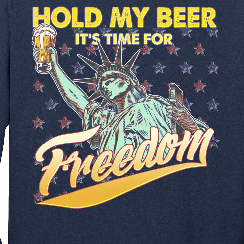 Hold My Beer It's Time For Freedom Statue Of Liberty Long Sleeve Shirt