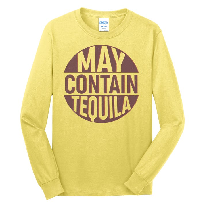 May Contain Tequila Long Sleeve Shirt