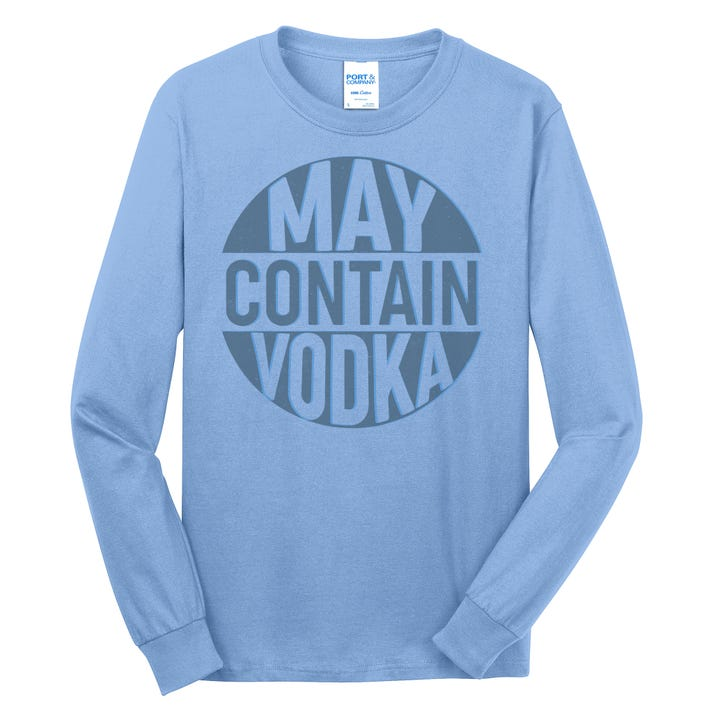 May Contain Vodka Long Sleeve Shirt