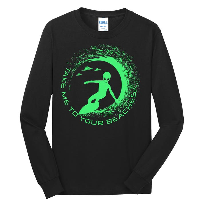 Take Me To Your Beaches Alien Long Sleeve Shirt
