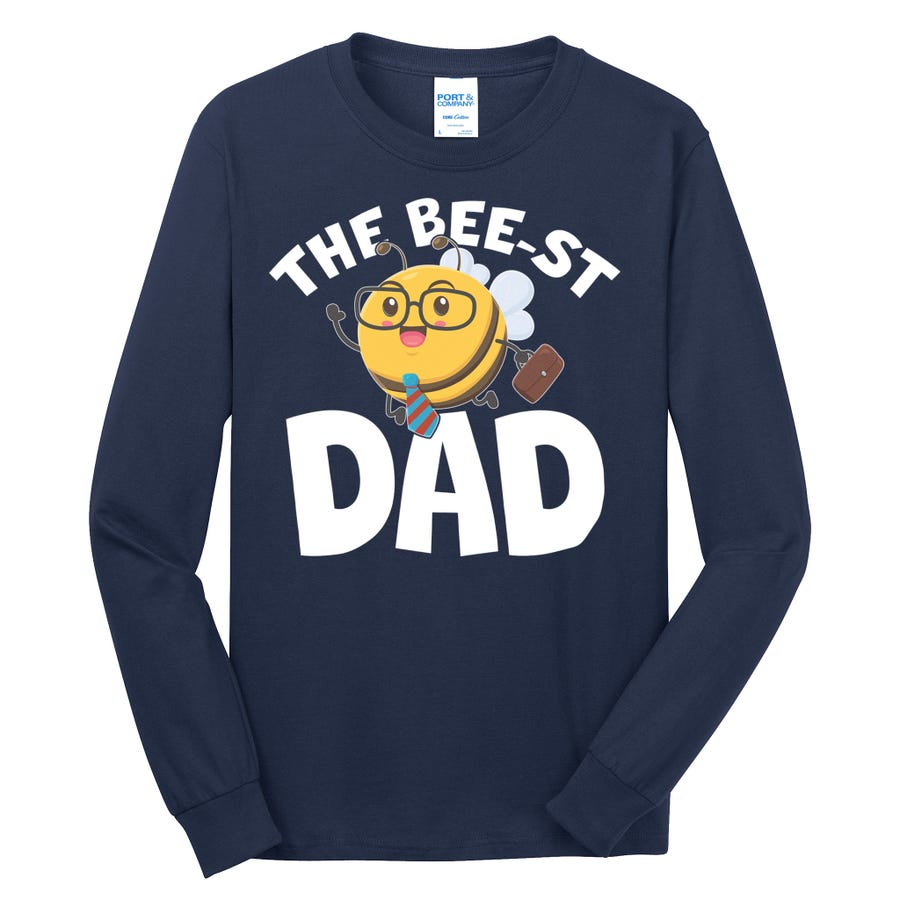 The Bee-st Dad Long Sleeve Shirt